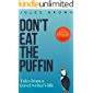 Don't Eat the Puffin: Tales From a Travel Writer's Life (Born to Travel Book 1)