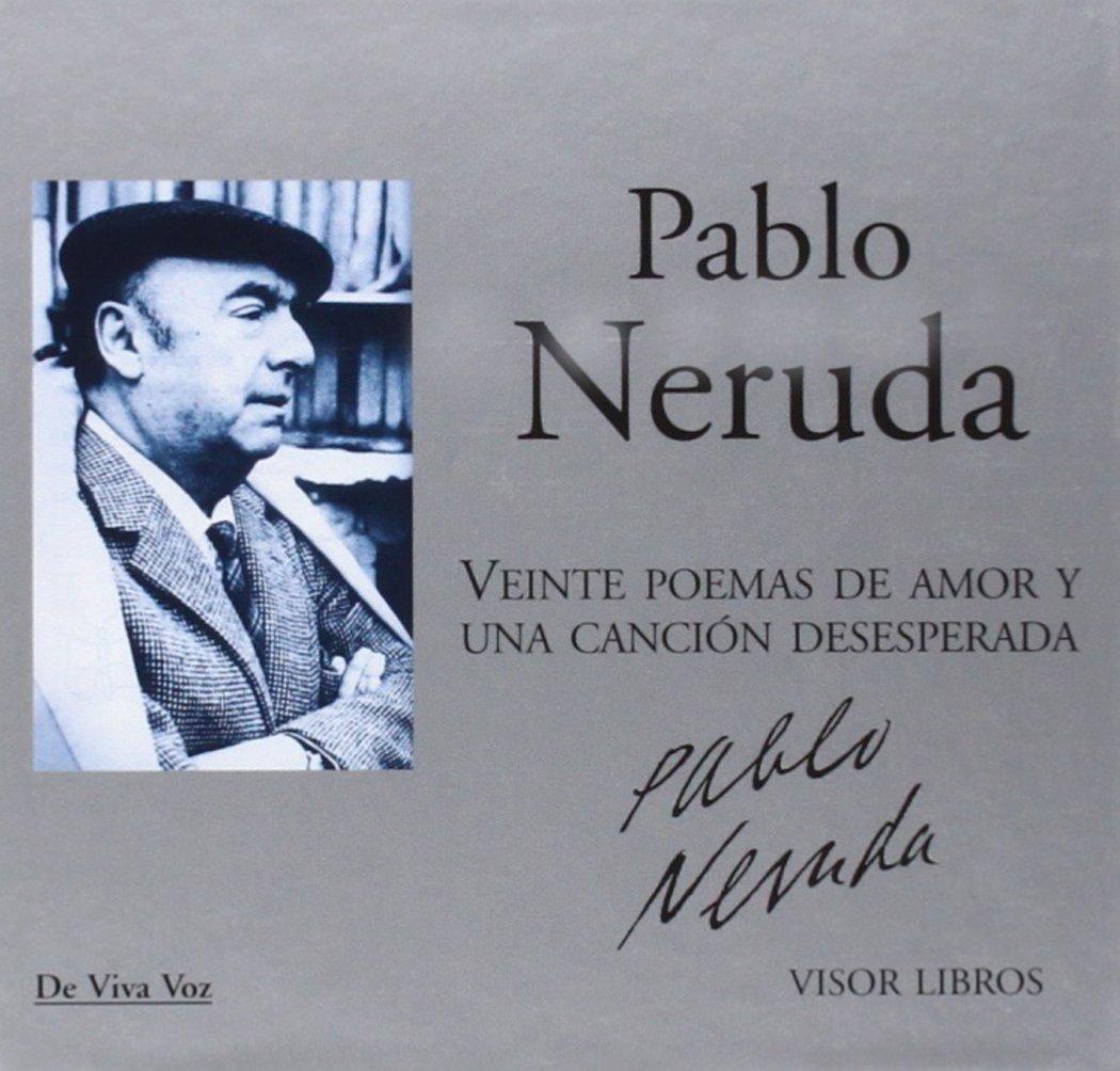 Veinte Poemas De Amor Y Una Canción Desesperada De Viva Voz: Amazon.es: Pablo Neruda: Libros