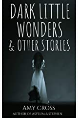 Dark Little Wonders and Other Stories Kindle Edition