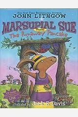"Marsupial Sue Presents ""The Runaway Pancake"": Marsupial Sue Presents ""The Runaway Pancake"" Hardcover"