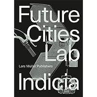 Future Cities Laboratory: Indicia 02