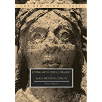 Living with Disfigurement in Early Medieval Europe (The New Middle Ages)