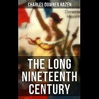 The Long Nineteenth Century: History of Europe: 1789-1918 (English Edition)