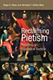 Reclaiming Pietism: Retrieving an Evangelical Tradition (English Edition)