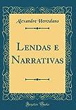 Lendas e Narrativas (Classic Reprint)