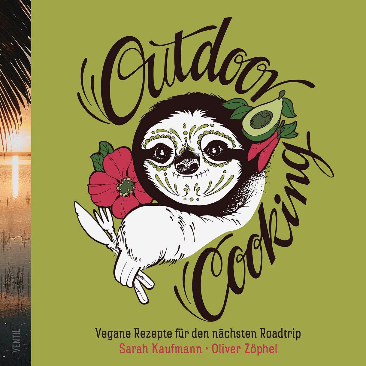 Outdoor Cooking  Vegane Rezepte Für Den Nächsten Roadtrip  Edition Kochen Ohne Knochen