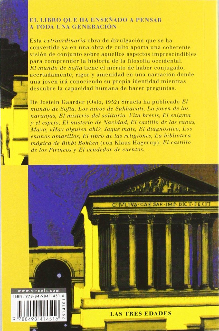 El mundo de Sofía: Novela sobre la historia de la filosofía: 1 Las Tres  Edades / Biblioteca Gaarder: Amazon.es: Joseph Gaarder, Kirsti Baggethun,  ...