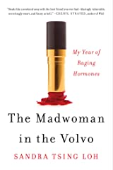 The Madwoman in the Volvo: My Year of Raging Hormones Kindle Edition