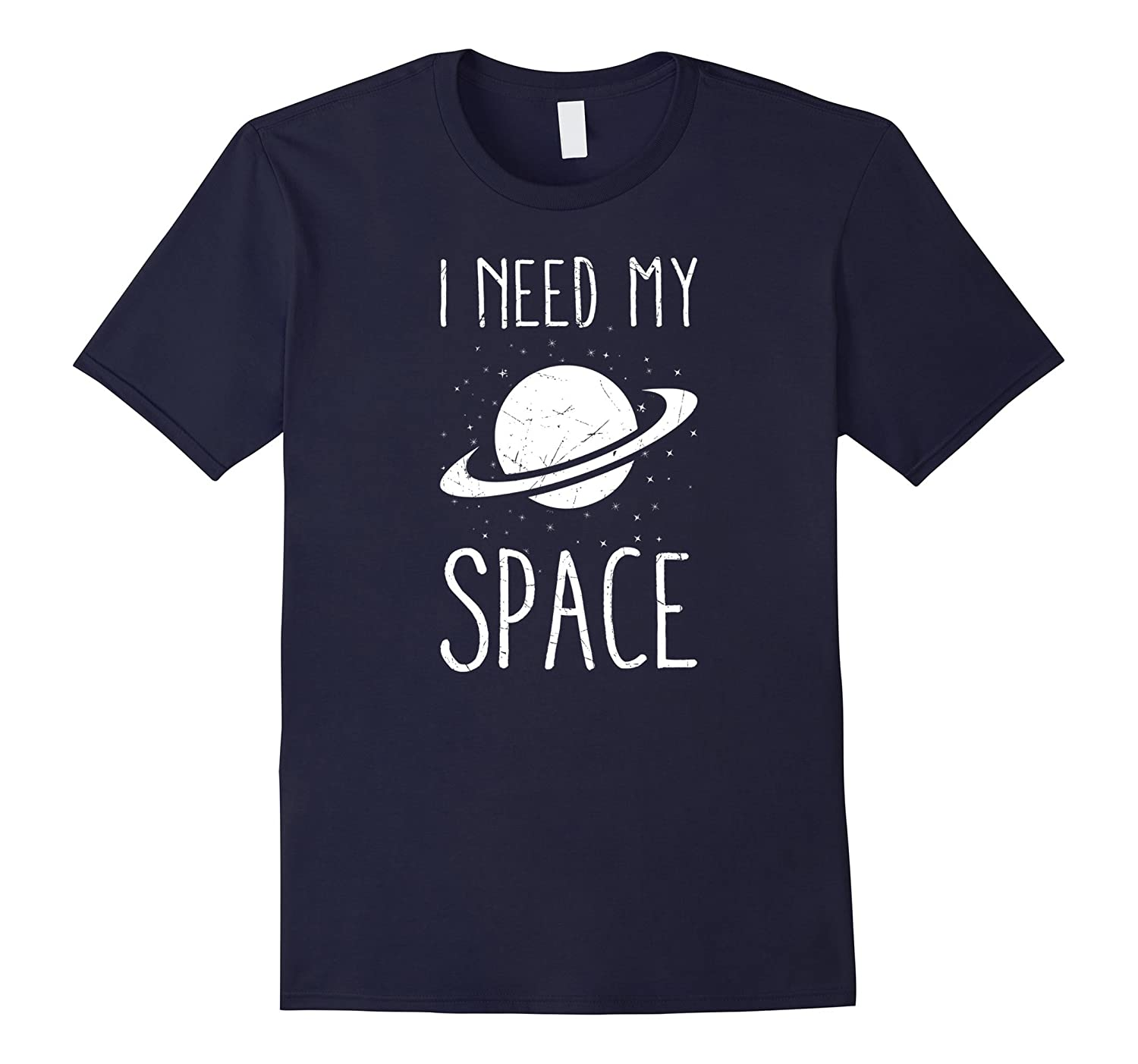 I Need My Space Funny Puns T Shirt-CL