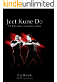 Jeet Kune Do: The Principles of a Complete Fighter (The Complete JKD Book 1)