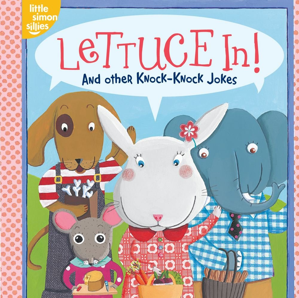 Download Lettuce In!: And Other Knock-Knock Jokes (Little Simon Sillies) pdf epub