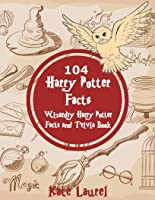 104 Harry Potter Facts - Wizardry Harry Potter