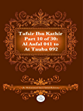 The Quran With Tafsir Ibn Kathir Part 10 of 30: Al Anfal 041 To At Tauba 092: Al Anfal 041 To At Tauba 092