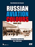 Russian Aviation Colours 1909-1922: Camouflage and Markings, the Early Years