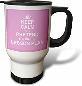 "3dRose "" Pink Keep Calm and Pretend its on the Lesson Plan fun teacher gift-"" Travel Mug, 14 oz, Multicolor"