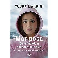 Mariposa: De refugiada a nadadora olímpica. Mi historia de superación y esperanza (OBRAS DIVERSAS)