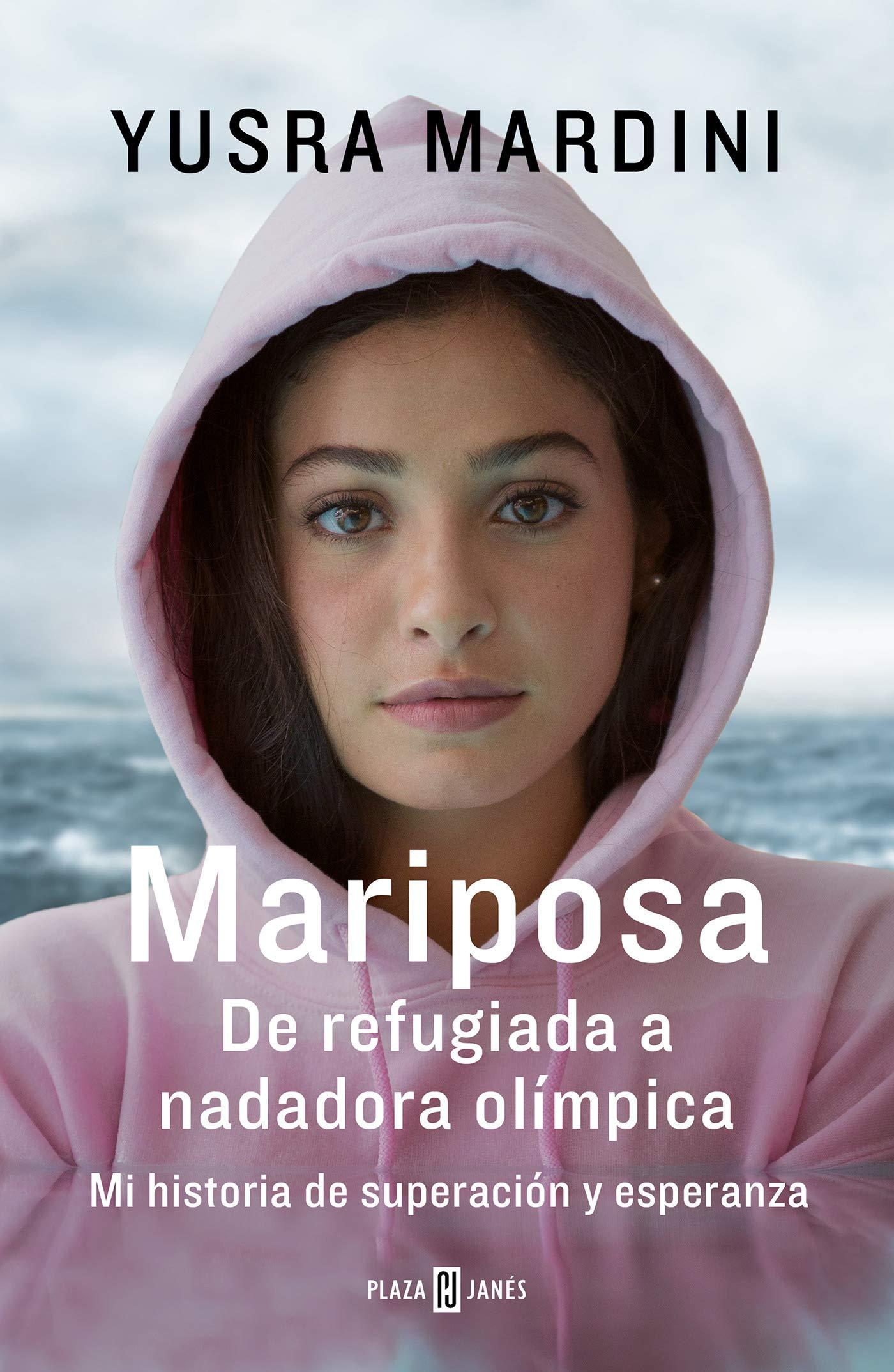Mariposa: De refugiada a nadadora olímpica. Mi historia de superación y esperanza