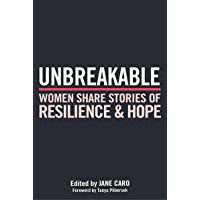 Unbreakable: Women Share Stories of Resilience and Hope