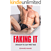 Faking It: Straight to Gay First Time (English Edition)