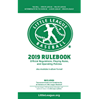 2019 Little League Baseball® Official Regulations, Playing Rules, and Operating Policies: Tournament Rules and Guidelines for All Divisions of Little League Baseball®