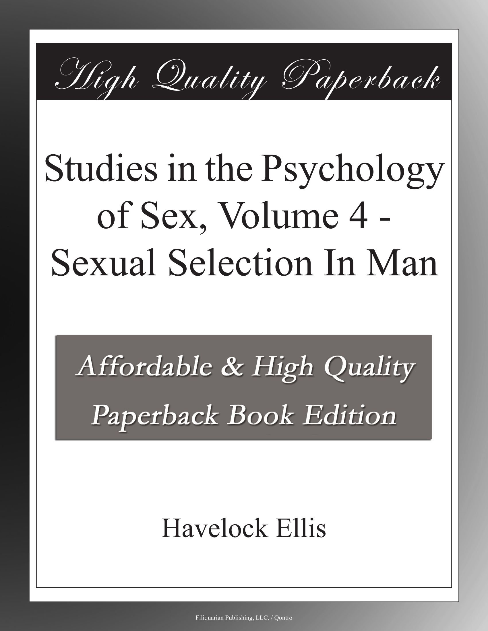 Studies in the Psychology of Sex, Volume 4 Sexual Selection In Man