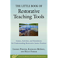The Little Book of Restorative Teaching Tools: Games, Activities, and Simulations for Understanding Restorative Justice…