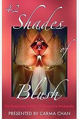 42 Shades of Blush: The Passionate Artistry of Alexandre Nodopaka Kindle Edition