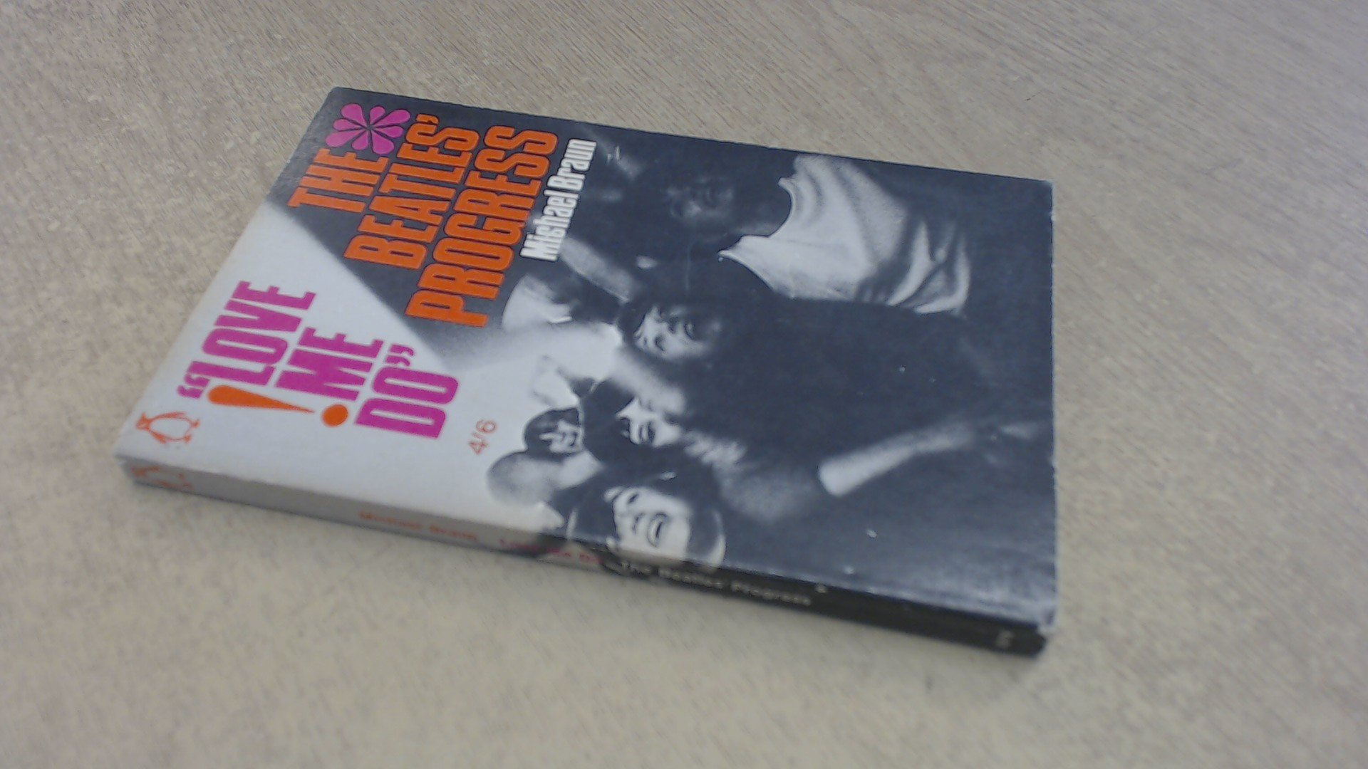 LOVE ME DO! - The Beatles' Progress: Michael Braun: Amazon com: Books