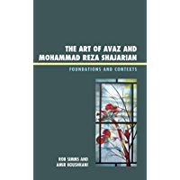 The Art of Avaz and Mohammad Reza Shajarian: Foundations and Contexts book cover