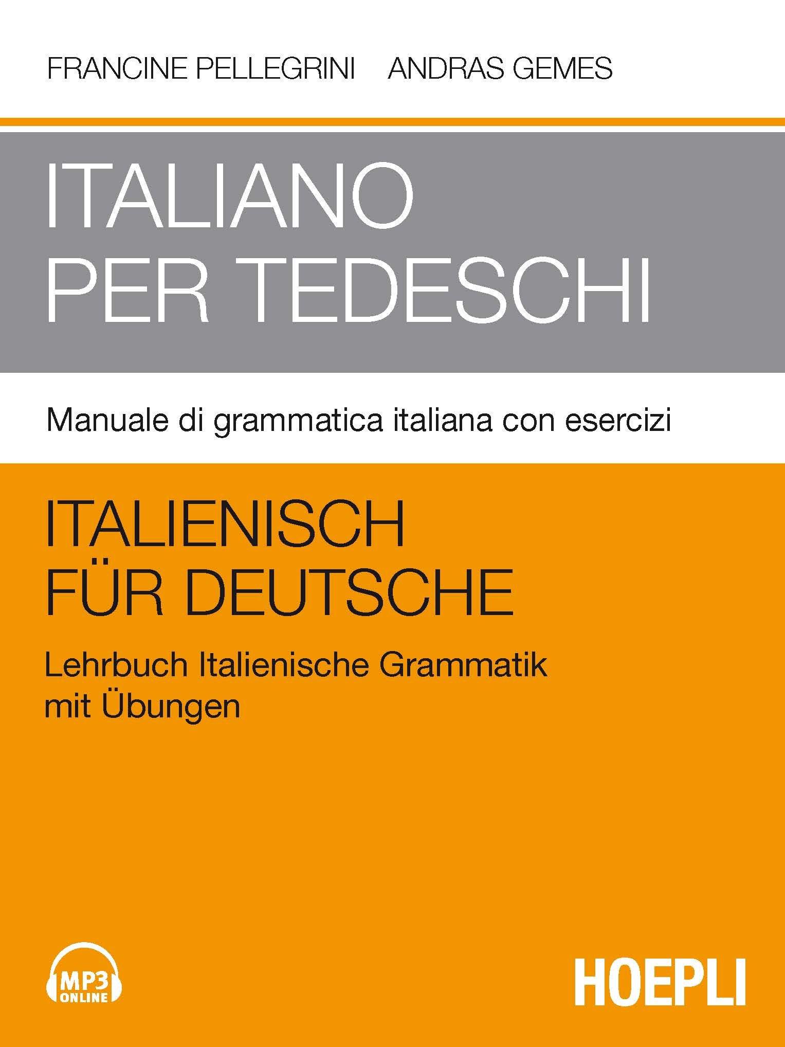 Italiano per tedeschi. Manuale di grammatica italiana con esercizi:  Amazon.it: Francine Pellegrini, Andras Gemes: Libri in altre lingue
