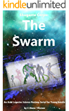 Shugarra Corps- The Swarm: Anki Legacies 2.2: A Science Fantasy Serial for Young Adults