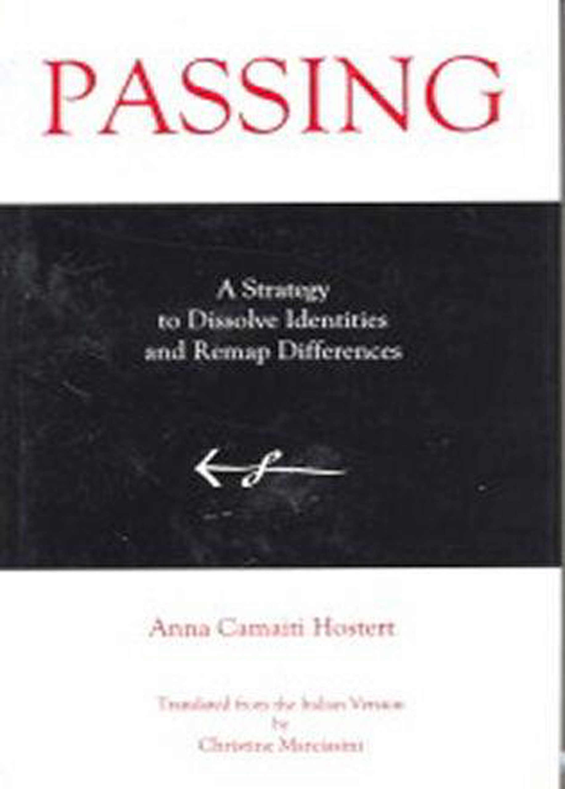Read Online Passing: A Strategy to Dissolve Identities and Revamp Differences PDF