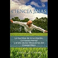 CIENCIA JINAS: La Doctrina de la Levitación,  La Fuerza Mental,  y el Uso de las Vibraciones del Cuerpo Físico