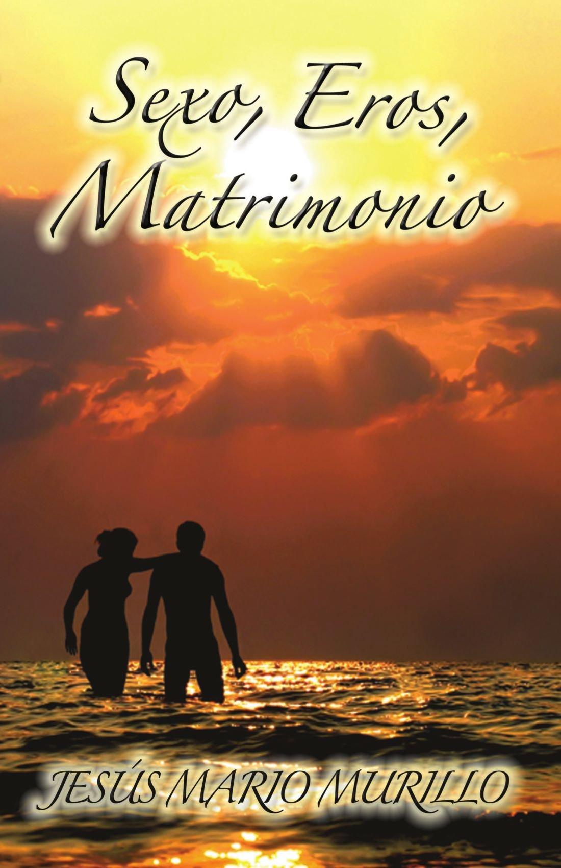 Jesus Matrimonio Biblia : Sexo eros matrimonio spanish edition jesús mario murillo