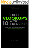 Excel VLOOKUP'S with 10 Exercises: Quickly Learn the Vlookup's to use at Work