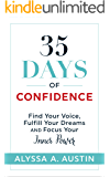 35 Days of Confidence: Find Your Voice, Fulfill Your Dreams and Focus Your Inner Power