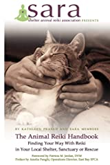The Animal Reiki Handbook - Finding Your Way With Reiki in Your Local Shelter, Sanctuary or Rescue Paperback