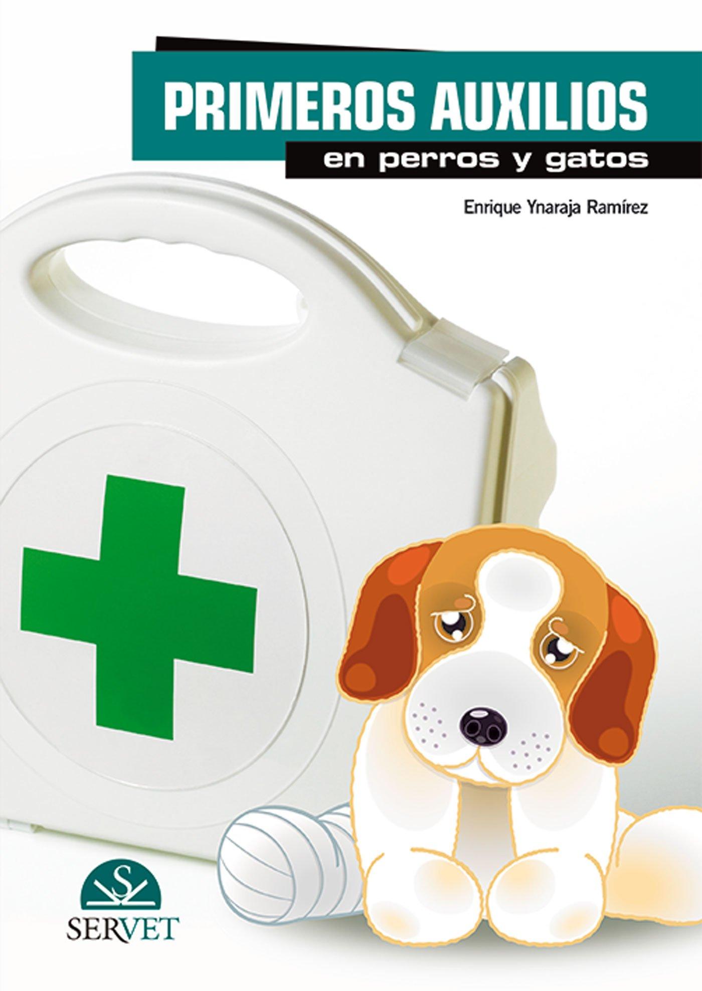 Primeros auxilios en perros y gatos - Libros de veterinaria - Editorial Servet: Amazon.es: Enrique Ynaraja Ramírez: Libros