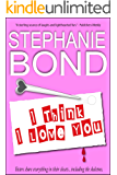 I Think I Love You (a humorous romantic mystery)