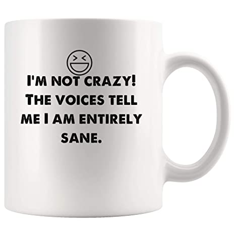 Amazon.com: I\'m not crazy! Voices tell me I am entirely sane ...