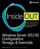Windows Server 2012 R2 Inside Out: Configuration, Storage, & Essentials Ebook