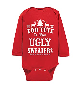 Christmas Sweaters Cute.Too Cute To Wear Ugly Sweaters Funny Baby Christmas One Piece Holiday Bodysuit