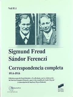 Correspondencia completa de Sigmund Freud y Sándor Ferenczi:…
