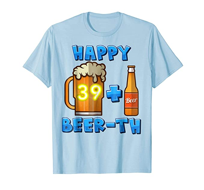 Mens I AM 39 1 HAPPY BEER TH Cheers Beers 40th Birthday Shirt
