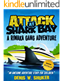 Attack at Shark Bay – a thrilling, children's adventure set in New Zealand, in the South Pacific, for kids aged 8 -14 (Riwaka Gang Adventures series)