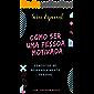 Como Ser Uma Pessoa Motivada: Conceitos de desenvolvimento pessoal (Série Especial Livro 3)