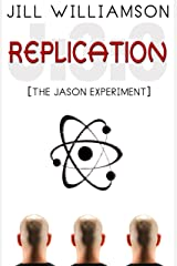 Replication: The Jason Experiment Kindle Edition