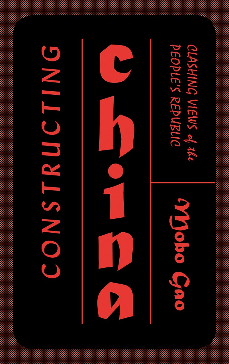 Read Online Constructing China: Clashing Views of the People's Republic ebook