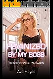 Feminized By My Boss