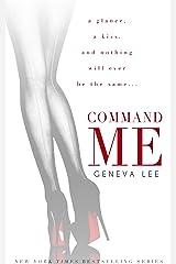 Command Me (Royals Saga, Book 1) Kindle Edition